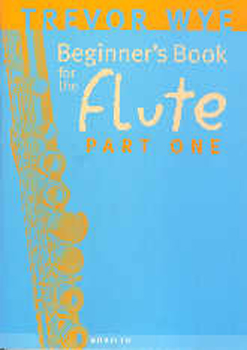 Wye Beginners Book For The Flute Part 1
