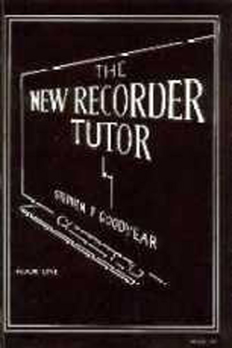 New Recorder Tutor Bk 1 Goodyear Descant or Tenor
