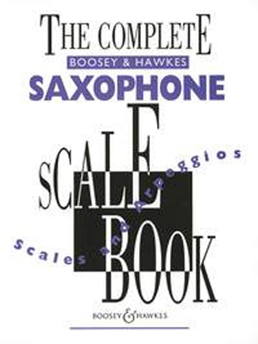 Complete Saxophone Scale Book Scales & Arpeggios