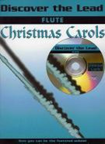 Discover The Lead Christmas Carols Flute Book & Cd