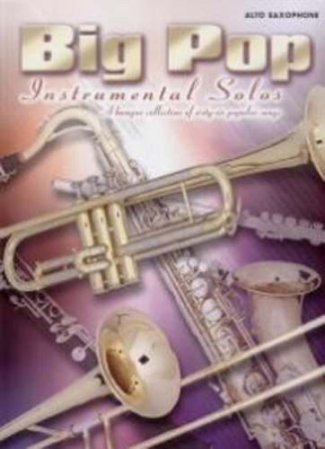 Big Pop Instrumental Solos Alto Saxophone