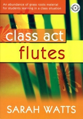Class Act Flutes Watts Student Book & Cd