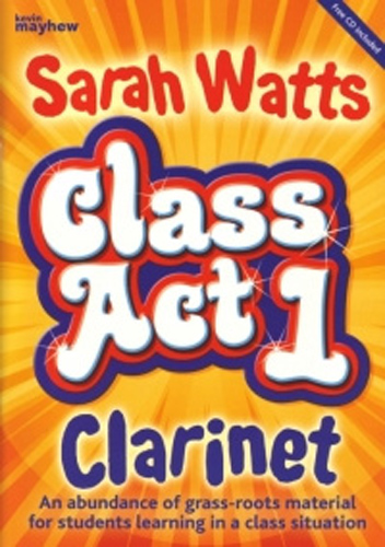 Class Act Clarinets Watts Student Book & Cd