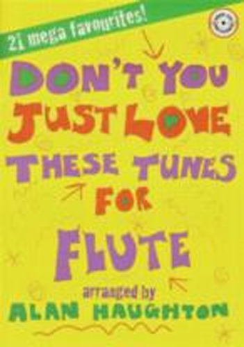 Dont You Just Love These Tunes Flute Book & Cd
