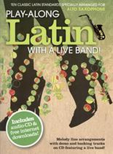 Play Along Latin With A Live Band Alto Sax Book Cd