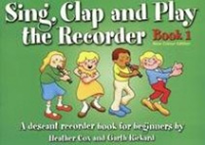 Sing Clap & Play The Recorder Book 1 Cox Revised