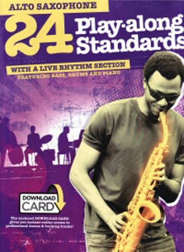 24 Play Along Standards + Rhythm Section Alto Sax