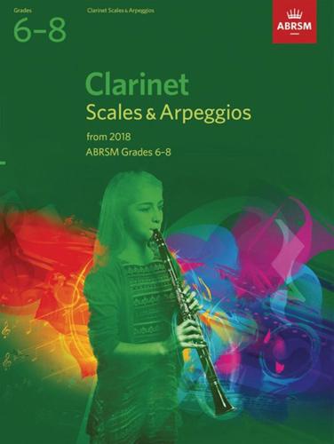 Clarinet Scales & Arpeggios 2018 Grades 6-8 ABRSM