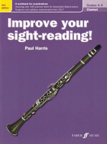Improve Your Sight Reading Clarinet Grades 4-5 New Edition