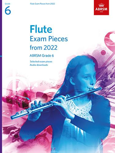 Flute Exam Pieces from 2022 Grade 6 ABRSM