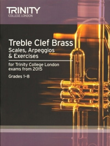 Trinity Treble Clef Brass Scales & Arpeggios 2015