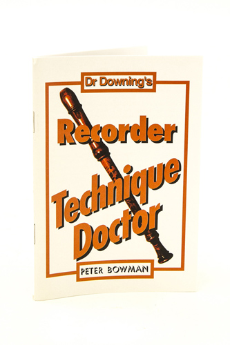 Dr Downing - Recorder Technique Doctor