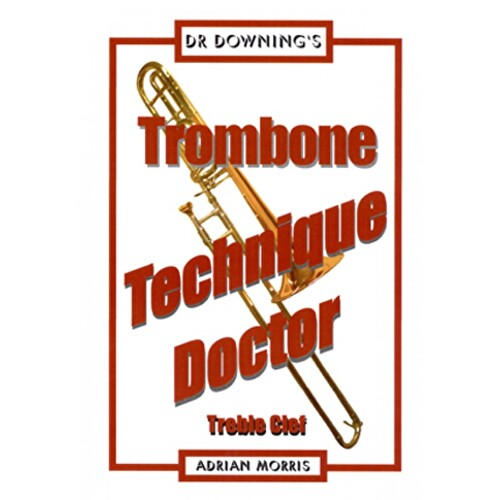 Dr Downing - Trombone Technique Doctor Treble Clef