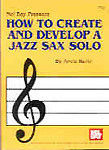 How To Create & Develop A Jazz Solo Berle Sax