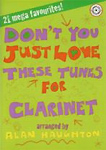 Dont You Just Love These Tunes Clarinet Book Cd