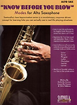 Know Before You Blow Modes for Alto Sax + Cd