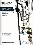 Mosaics For Clarinet Book 2 Grades 6-8