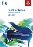 Teaching Notes on Piano Exams 2019-2020 Grades 1-8 Abrsm