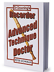 Dr Downing - Advanced Recorder Technique Doctor