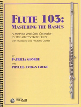 Flute 103 Mastering the Basics George & Louke