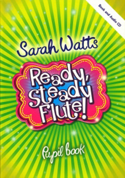 Ready Steady Flute Watts Pupil Book + Cd