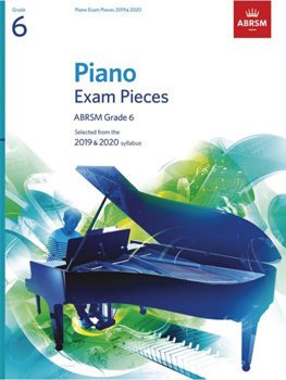 Piano Exams 2019-2020 Grade 6 Abrsm